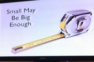 Small May Be Big Enough